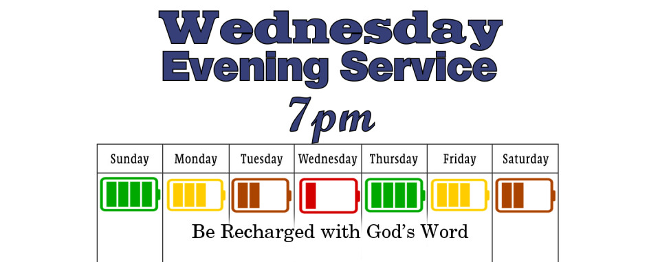 Wednesday Evening Service @ 7pm